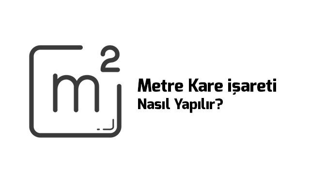 metre-kare-isareti-nasil-yapilir