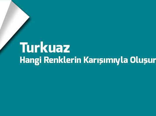 turkuaz-hangi-renklerin-karisimiyla-olusur