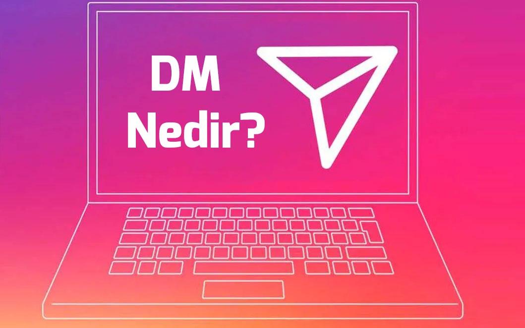 dm-ne-demek-dm-nedir-instagram-twitter-ve-facebookda-dm-anlami